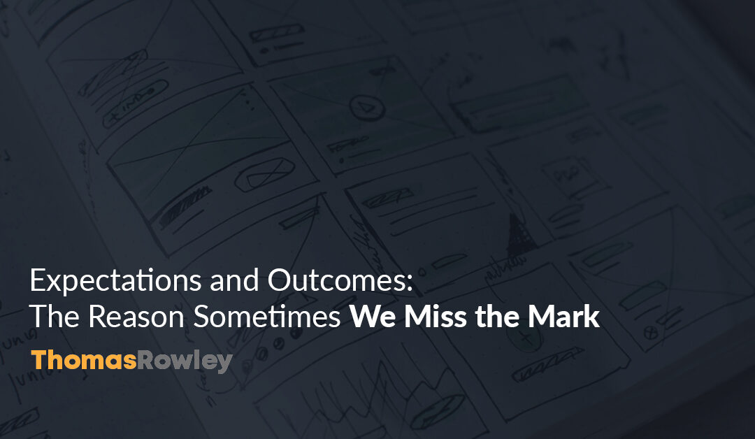 Expectations and Outcomes: The Reason We Miss the Mark